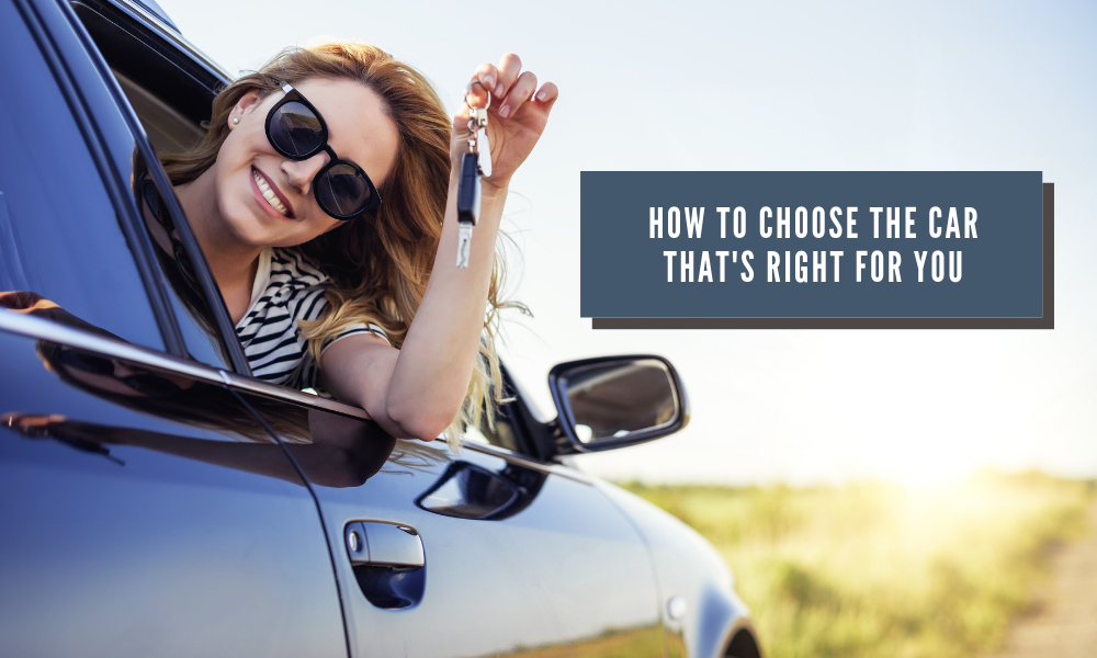 How to Choose the Car That's Right for You