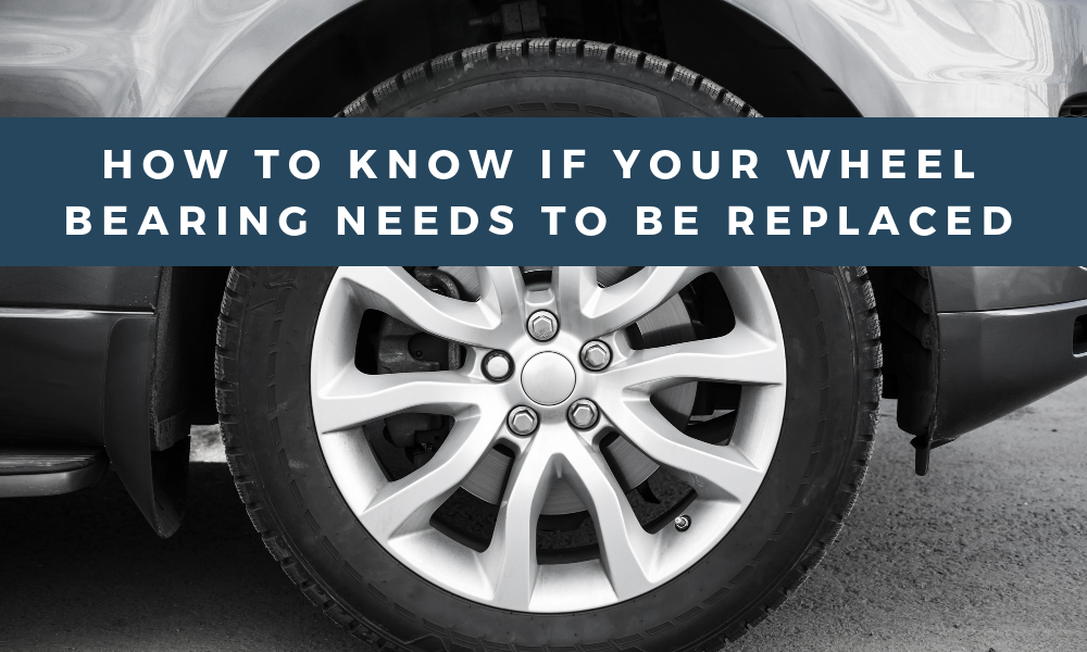 How to Know if You Need to Replace Your Wheel Bearing