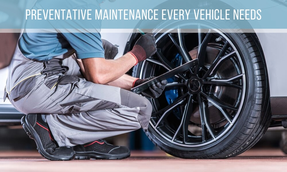 Preventative Maintenance Every Vehicle Needs
