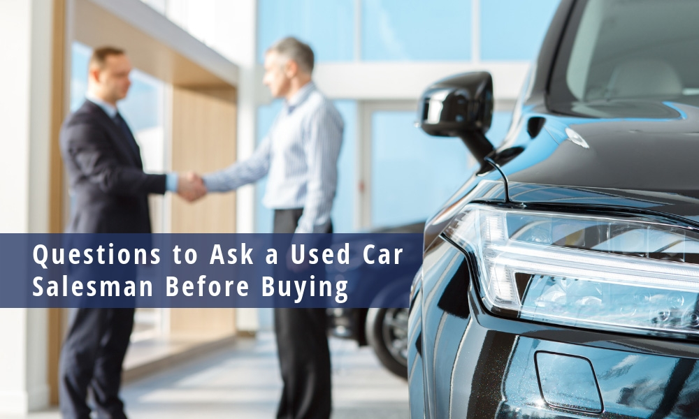 Questions to Ask a Used Car Salesman Before Buying infographic