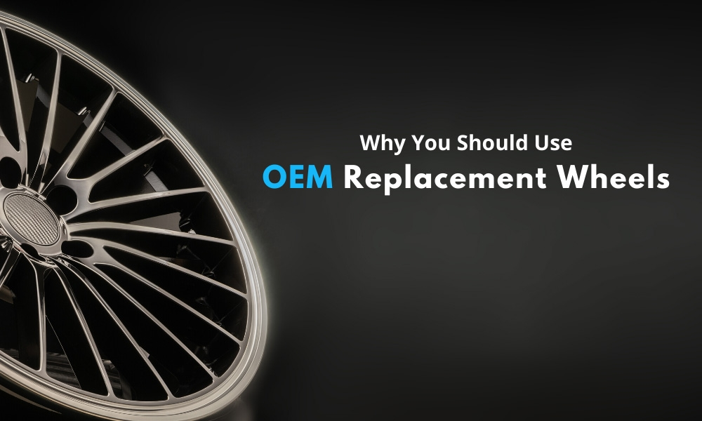 Why You Should Use OEM Replacement Wheels