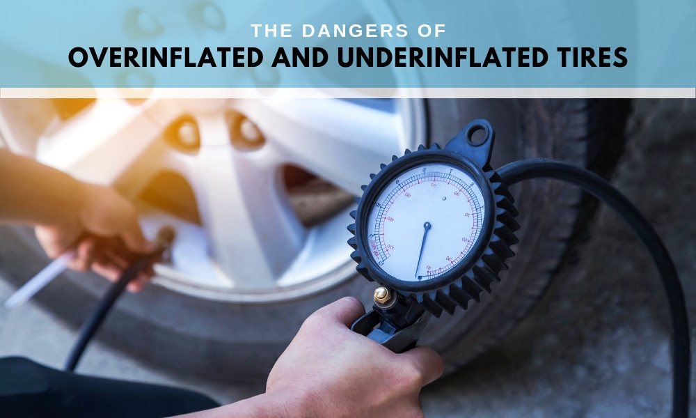 The Dangers of Overinflated and Underinflated Tires